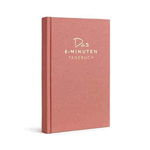 Das 6-Minuten-Tagebuch | Täglich 6 Minuten für mehr Achtsamkeit, Selbstliebe & Motivation | Das Journal für deine...