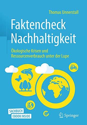 Faktencheck Nachhaltigkeit: Ökologische Krisen und Ressourcenverbrauch unter der Lupe