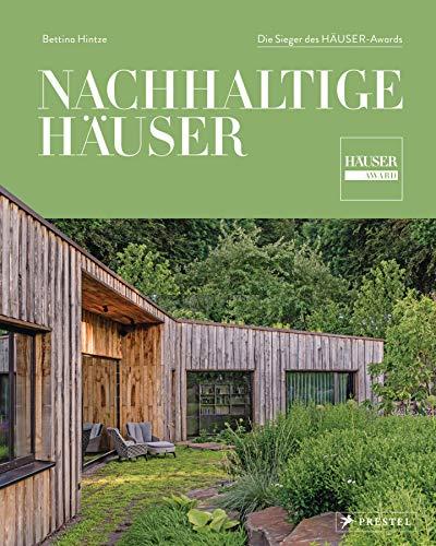 Nachhaltige Häuser: Zeitgemäß und zukunftsfähig - Die Sieger des HÄUSER-Awards